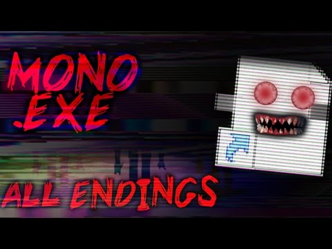MONO.EXE - ALL ENDINGS - WHO ARE YOU GONNA TRUST IN THIS 4TH WALL BREAKING HORROR EXPERIENCE?!