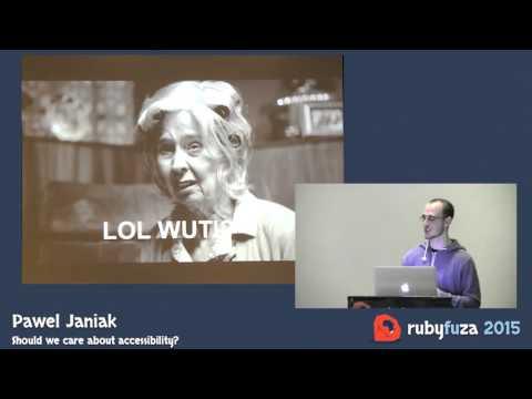Rubyfuza 2015: Pawel Janiak - Should we care about accessibility?