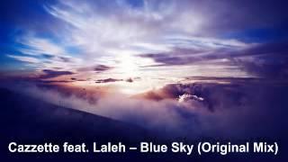 Cazzette Feat Laleh Blue Sky Original Mix