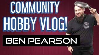 Top Table Community Hobby Vlog - Ben Pearson