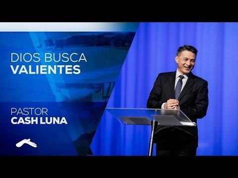 Pastor Cash Luna - Dios Busca Valientes