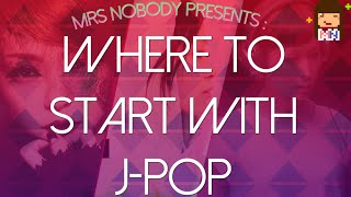 Where to start with J-pop ? | A (small & personal) guide