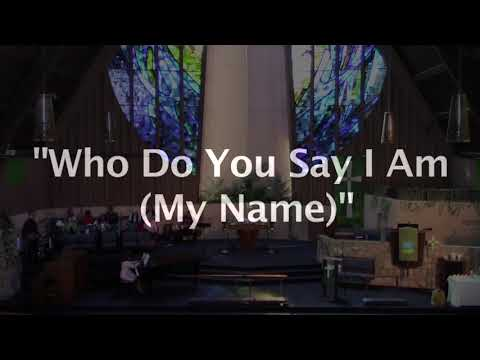 Who Do You Say I Am (My Name)