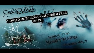 How To Download Obscure II for FREE(English Version)