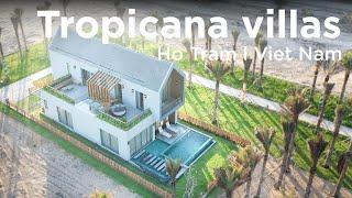 Novaworld Hồ Tràm: Tropicana Villas - Khám phá biệt thự phong cách nhiệt đới - mr home