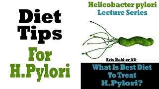 What Is The Best Diet To Treat Helicobacter Pylori?