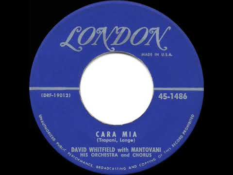 1st RECORDING OF: Cara Mia - David Whitfield & Mantovani (1954)
