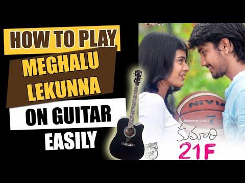 Meghalu Lekunna - Guitar Tutorial - Telugu Guitar Songs