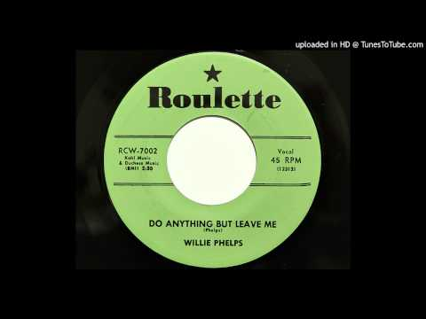 Willie Phelps - Do Anything But Leave Me (Roulette 7002) [1957 country bopper]
