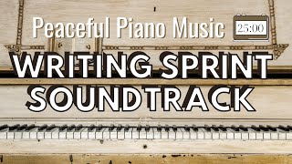 25 minute Writing Sprint | PEACEFUL PIANO MUSIC SOUNDTRACK | Timed Word Sprint for Writers