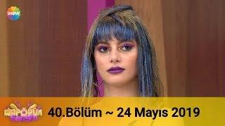Kuaförüm Sensin 40. Bölüm   24 Mayıs 2019