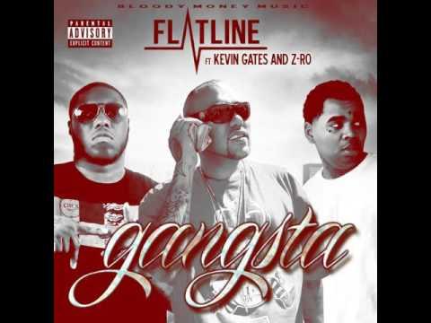 Flatline - Gangsta (Ft. Kevin Gates & Z-Ro) [2016]