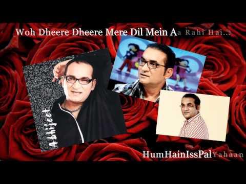 Abhijeet Romantic Song ~ Woh Dheere Dheere Mere Dil Mein