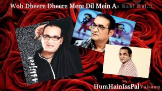 Abhijeet Romantic Song ~ Woh Dheere Dheere Mere Dil Mein
