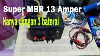 MBR 13 Ampere hanya dengan 3 buah baterai