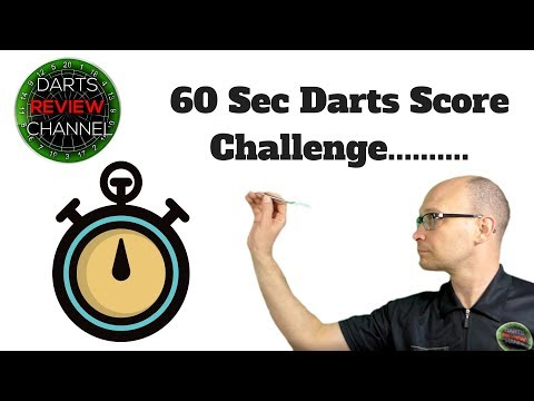 Darts Review Channel Does The 60 Sec Darts Score Challenge