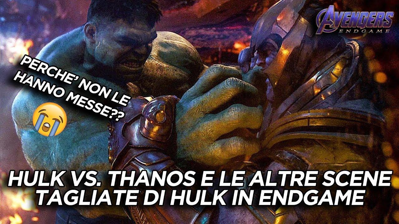 La Rivincita Di Hulk Su Thanos E Tutte Le Scene Tagliate Di Hulk In Endgame