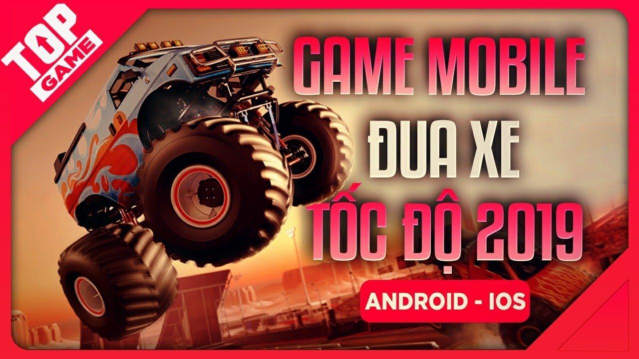 [Topgame] Top Game Đua Xe Tốc Độ Cho Quái Xế Trên Android – IOS 2019