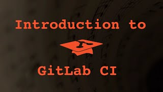 028 Introduction to Gitlab CI