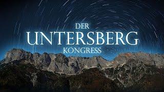 Der UNTERSBERG - Kongress am 18. März 2017