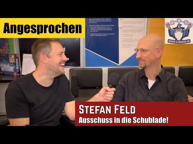 Angesprochen - Ausschuss in die Schublade: Stefan Feld