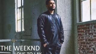 The Weeknd - Love to Lay (Lyrics)