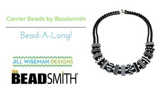 Free Project! Carrier Beads by Beadsmith Bead-A-Long