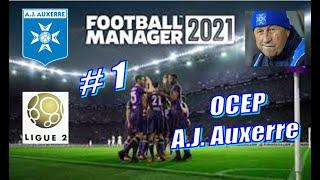 Football Manager 2021 A J Auxerre Карьера за Осер 1 Season1 Liga 2 Предсезонка