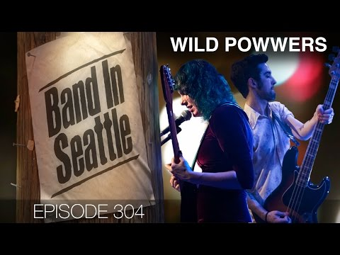 Wild Powwers - Episode 304  - Band In Seattle