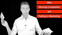 Why Moving Companies are Failing in Marketing