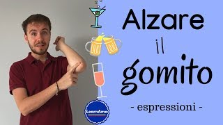Espressioni italiane: ALZARE IL GOMITO #2 - Learn Italian expressions