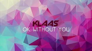 Download Mp3 Klaas - OK Without You