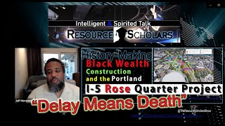 """""""Delay Means Death"""" of Black People - The I5 Rose Quarter Improvement Project"""