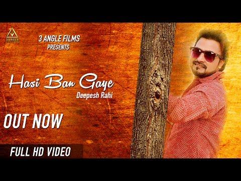 Hasi I Hasi Ban Gaye Cover Song   Deepesh Rahi   Latest Hindi Songs 2017   3 Angle FIlms