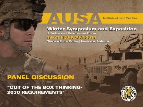 2014 AUSA Winter Symposium - Panel Discussion 3 - Out of the Box Thinking - 2030 Reqs