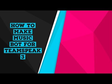 How to Make Music Bot For TeamSpeak 3 HD 2018 100% working