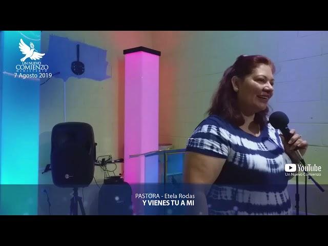 Predica # 108 -Y VIENES TU A MI- Pastora Estela Rodas