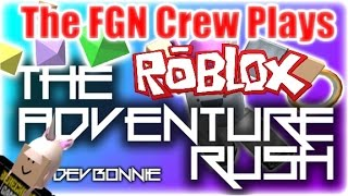 The FGN Crew Plays: Roblox - Adventure Rush (PC)
