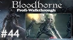 Bloodborne DLC The Old Hunters Profi Walkthrough | Waisenknabe von Kos