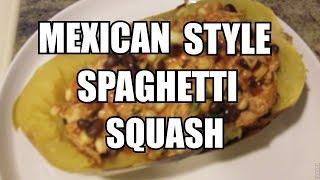 Mexican Style Spaghetti Squash Healthy Recipe