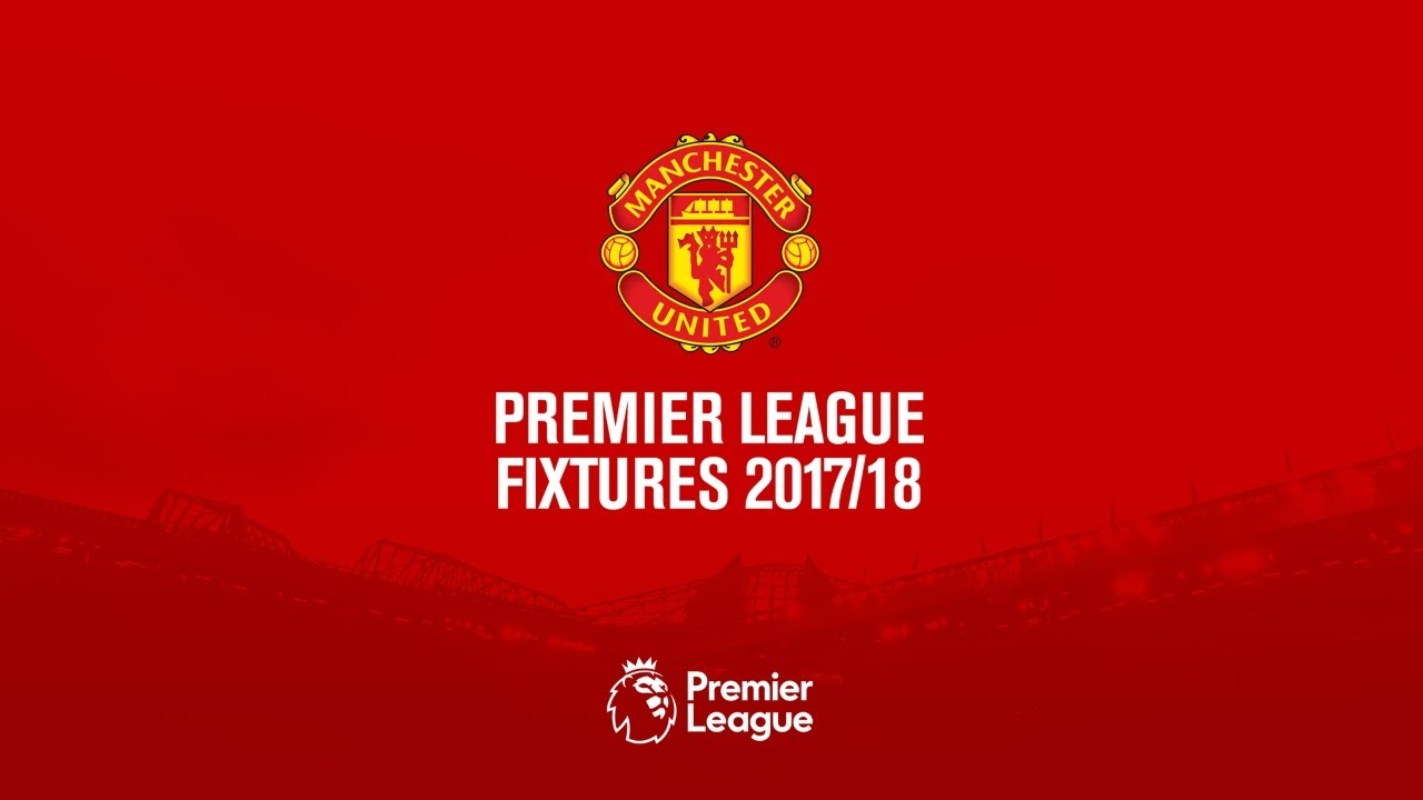 Manchester United Official Premier League Fixtures 2017/18 ...