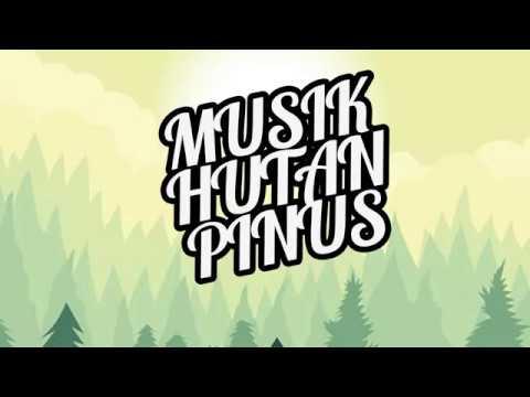 Musik Hutan Pinus 2018