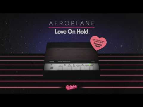 Aeroplane featuring Tawatha Agee 'Love On Hold'