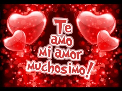 Te Amo Mi Amor Muchísimo Etiquetate Net Youtube