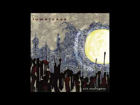 Lowercase - ''Kill The Lights (1997)'' [Full Album]