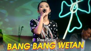 Download Lagu Bang Bang Wetan - Rena Movies  - New Pallapa mp3