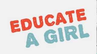 Educate a girl and she will change the world