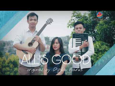 All Good - Dipha Barus ft Nadin cover