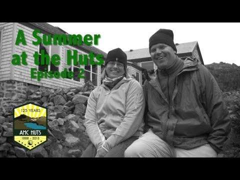 A Summer at AMC's White Mountain Huts: Episode 2