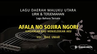 Download lagu AFALA NO SOJIRA NGORI Lagu Daerah Maluku Utara_Bahasa Ternate_Lirik & Terjemahannya